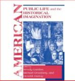 American Public Life and the Historical Imagination, Gamber, Wendy, 0268020183