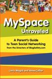 Myspace Unraveled, Larry Magid and Anne Collier, 032148018X