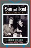 Seen and Heard : The Women of Television News, Gutgold, Nichola D., 0739120182