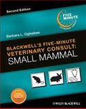 Blackwell's Five-Minute Veterinary Consult : Small Mammal, , 0813820189