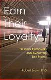 Earn Their Loyalty, Robert Brown, 1453810188