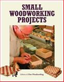 Small Woodworking Projects, Fine Woodworking Magazine Editors, 156158018X