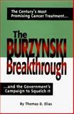 The Burzynski Breakthrough, Thomas D. Elias, 1575440180