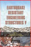 Earthquake Resistant Engineering Structures V, C. A. Brebbia, 1845640187