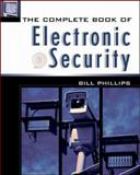 The Complete Book of Electronic Security, Phillips, Bill, 0071380183