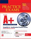 CompTIA A+ Certification Practice Exams : Exams 220-701 and 220-702, Pyles, James and Pastore, Michael, 0071760180