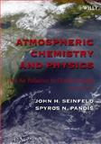 Atmospheric Chemistry and Physics : From Air Pollution to Climate Change, Seinfeld, John H. and Pandis, Spyros N., 0471720186