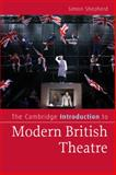 The Cambridge Introduction to Modern British Theatre, Shepherd, Simon, 0521690188