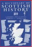 A Dictionary of Scottish History, Donaldson, Gordon and Morpeth, Robert S., 0859760189