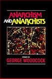 Anarchism and Anarchists, Woodcock, George, 1550820184