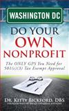 WASHINGTON, DC Do Your Own Nonprofit : The ONLY GPS You Need for 501c3 Tax Exempt Approval, Bickford, Kitty, 1633080188