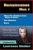 Renaissance Men I : 3 Plays, Holder, Laurence, 0759690189