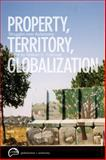 Property, Territory, Globalization : Struggles over Autonomy, , 0774820187