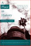 A Place in History, Barbara E. Mann, 0804750181
