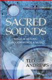 Sacred Sounds, Ted Andrews, 0875420184