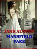 Mansfield Park - Large Print Edition, Jane Austen, 149431018X
