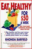 Eat Healthy for $50 a Week, Rhonda Barfield and Kensington Publishing Corporation Staff, 1575660180