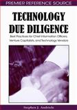Technology Due Diligence : Best Practices for Chief Information Officers, Venture Capitalists and Technology Vendors, Andriole, Stephen J., 1605660183