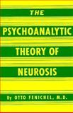 The Psychoanalytic Theory of Neurosis, Fenichel, Otto, 0393010198