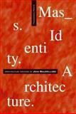 Mass Identity Architecture : Architectural Writings of Jean Baudrillard, , 0470090197