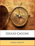 Giulio Caccini, Alfred Ehrichs, 1141830191