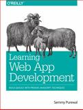 Learning Web App Development, Purewal, Semmy, 1449370195
