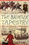 The Bayeux Tapestry, Carola Hicks, 0099450194