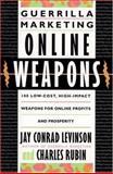 Guerrilla Marketing Online Weapons, Jay Conrad Levinson and Charles Rubin, 039577019X
