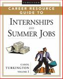 Ferguson Career Resource Guide to Internships and Summer Jobs, Turkington, Carol, 0816060193