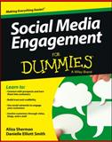Social Media Engagement for Dummies®, Aliza Sherman and Danielle Elliott Smith, 1118530195