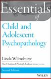 Essentials of Child and Adolescent Psychopathology, Wilmshurst, Linda, 1118840194