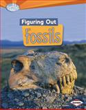 Figuring Out Fossils, Sally M. Walker, 1467700193