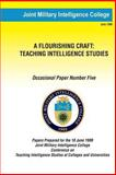A Flouring Craft: Teaching Intelligence Studies, Joint Military Intelligence College, 1482310198