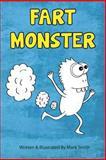Fart Monster, Mark Smith, 1493510193