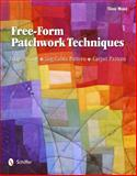 Free-Form Patchwork Techniques, Tina Mast, 0764340190