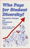 Who Pays for Student Diversity? Vol. 12 : Population Changes and Educational Policy, Ward, James Gordon, 080394019X