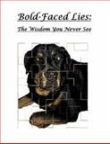 Bold-Faced Lies : The Wisdom You Never See, Ramey, Jean-Claude, 0990370194