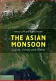 The Asian Monsoon : Causes, History and Effects, Clift, Peter D. and Plumb, R. Alan, 1107630193