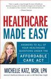 Healthcare Made Easy, Michelle Katz, 1440580197