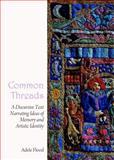 Common Threads : A Discursive Text Narrating Ideas of Memory and Artistic Identity, Flood, Adele, 1443860190