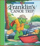 Franklin's Canoe Trip, Paulette Bourgeois, 1553370198