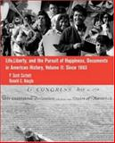 Life, Liberty and the Pursuit of Happiness Vol. 2 : Documents in Us History, Corbett, P. Scott and Naugle, Ronald C., 0072840196