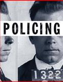 Policing, Worrall, John L. and Schmalleger, Frank J., 0132610191