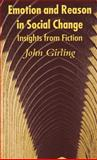 Emotion and Reason in Social Change : Insights from Fiction, Girling, John, 0230000193