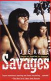 Savages, Joe Kane, 0679740198