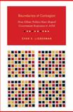 Boundaries of Contagion : How Ethnic Politics Have Shaped Government Responses to AIDS, Lieberman, Evan and Lieberman, Evan S., 0691140197