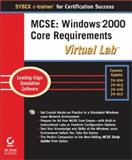 MCSE : Windows 2000 Core Requirements Virtual Lab, Chellis, James and Sheltz, Matthew, 0782150195