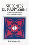 Six Contes de Maupassant : Especially Adapted for Intermediate Students, Maupassant, Guy de, 0844210196