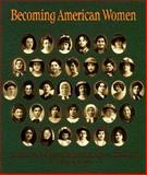 Becoming American Women : Clothing and the Jewish Immigrant Experience, 1880-1920, Schreier, Barbara A., 0913820199