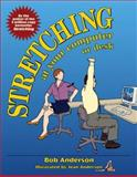 Stretching at Your Computer or Desk, Anderson, Bob, 0936070196